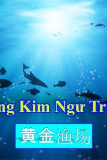 [Dịch]Ngư Trường Hoàng Kim